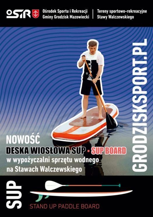 Nowość! Deska wiosłowa SUP w wypożyczalni sprzętu wodnego na Stawach Walczewskiego - OSiR Grodzisk Mazowiecki